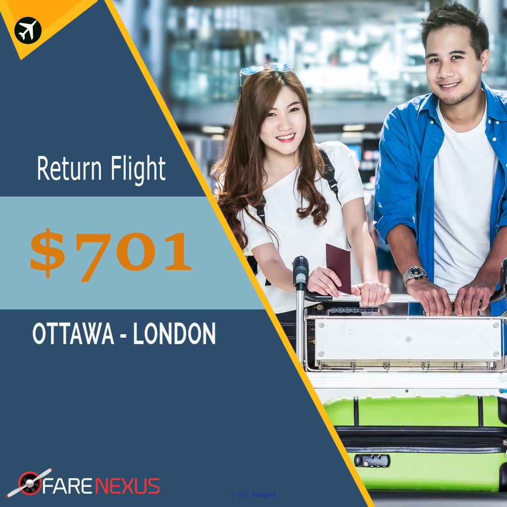 Return flight OTTAWA to LONDON Only $701 calgary
