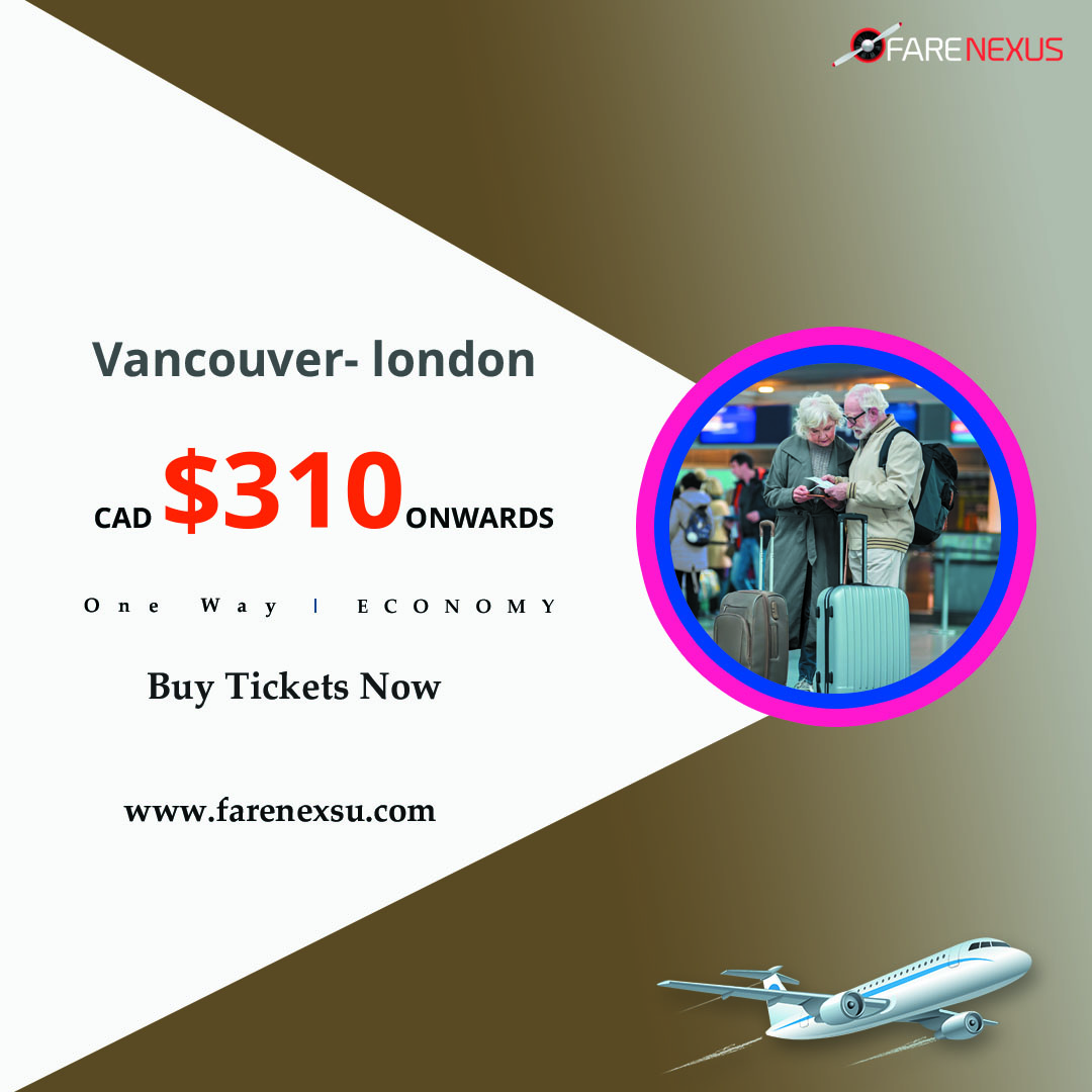 One way cheap Air Tickets Vancouver- london  from CAD $310 calgary