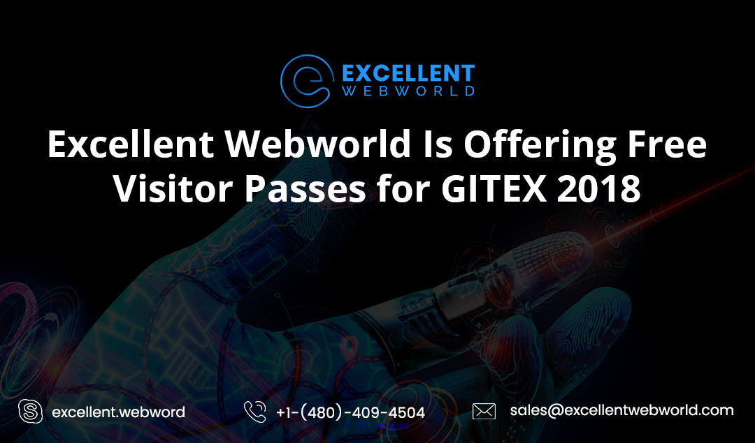 Excellent Webworld Is Offering Free Visitor Passes for GITEX 2018 calgary
