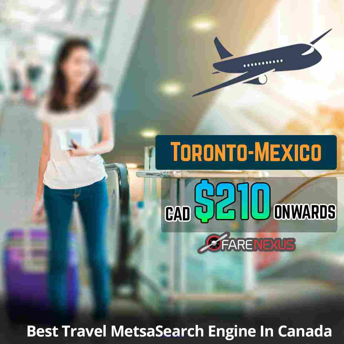 Book One Way flight Toronto-Mexico city from CAD $210  Calgary, Alberta, Canada Classifieds